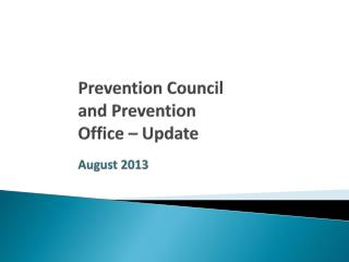 Prevention Council  and Prevention Office –  Update August 2013