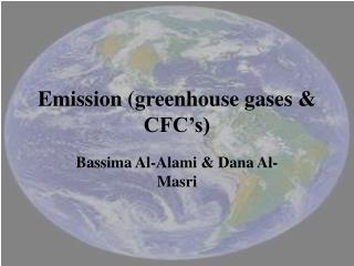 Emission (greenhouse gases & CFC's)