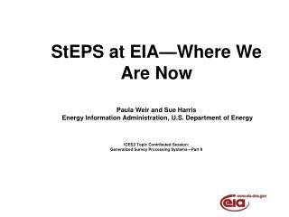 StEPS at EIA—Where We Are Now