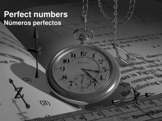 Perfect numbers Números perfectos
