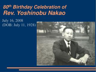 80 th  Birthday Celebration of Rev. Yoshinobu Nakao
