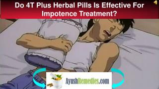 Do 4T Plus Herbal Pills Is Effective For Impotence Treatment