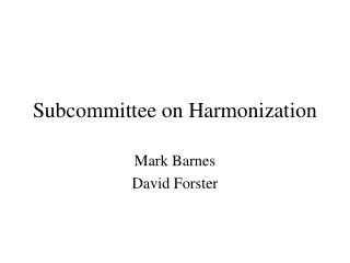 Subcommittee on Harmonization