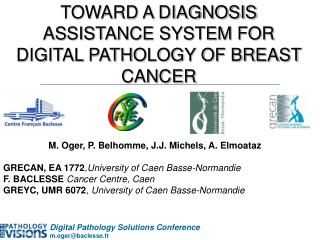 TOWARD A DIAGNOSIS ASSISTANCE SYSTEM FOR DIGITAL PATHOLOGY OF BREAST CANCER