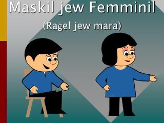 (Ra ġ el jew mara)