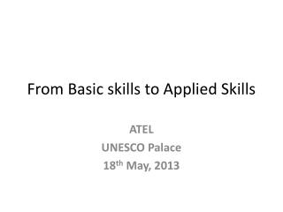 From Basic skills to Applied Skills