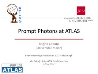 Prompt Photons at ATLAS