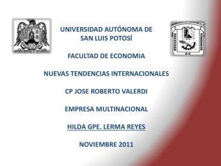 UNIVERSIDAD AUTÓNOMA DE  SAN LUIS POTOSÍ FACULTAD DE  ECONOMIA NUEVAS TENDENCIAS  INTERNACIONALES