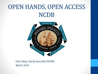 OPEN HANDS, OPEN ACCESS NCDB