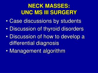 NECK MASSES: UNC MS III SURGERY