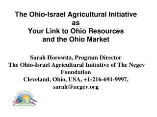 The Ohio-Israel Agricultural Initiative of The Negev Foundation  is a program dedicated to