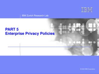 PART 5 Enterprise Privacy Policies