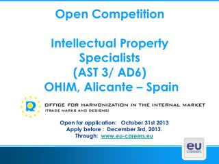 Open Competition Intellectual Property Specialists  (AST 3/ AD6)  OHIM, Alicante – Spain