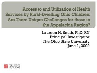 Laureen H. Smith, PhD, RN Principal Investigator The Ohio State University June 1, 2009