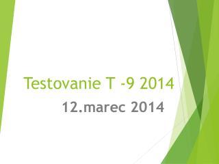Testovanie T -9 2014