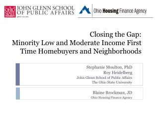 Closing the Gap:  Minority Low and Moderate Income First Time Homebuyers and Neighborhoods
