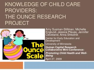 Changing Beliefs and Knowledge of Child Care Providers: The Ounce Research Project
