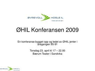 ØHIL Konferansen 2009