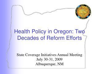 Health Policy in Oregon: Two Decades of Reform Efforts