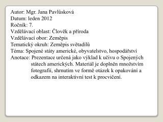 Autor: Mgr. Jana Pavlůsková Datum: leden 2012 Ročník: 7. Vzdělávací oblast: Člověk a příroda