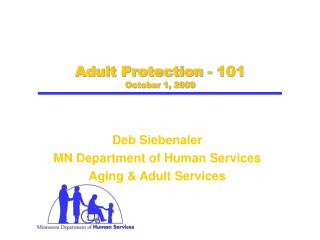 Adult Protection - 101  October 1, 2009