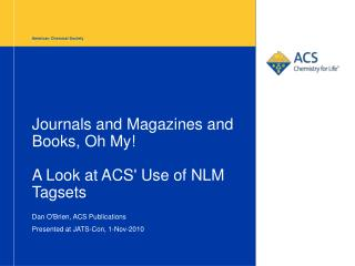 Journals and Magazines and Books, Oh My!  A Look at ACS' Use of NLM Tagsets