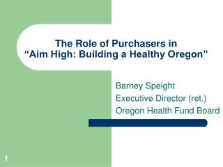 """The Role of Purchasers in  """"Aim High: Building a Healthy Oregon"""""""