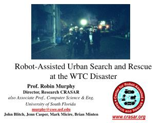 Robot-Assisted Urban Search and Rescue at the WTC Disaster