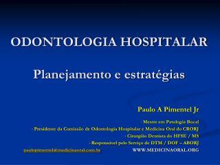 ODONTOLOGIA HOSPITALAR Planejamento e estrat�gias