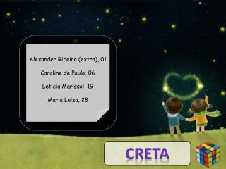 Alexander Ribeiro (extra), 01 Caroline de Paula, 06 Letícia Marissol, 19 Maria Luiza, 28