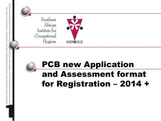 PCB new Application and Assessment format for Registration � 2014 +