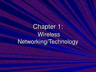 Chapter 1: Wireless Networking/Technology