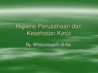 Higiene Perusahaan dan Kesehatan Kerja
