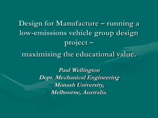 Paul Wellington Dept. Mechanical Engineering Monash University, Melbourne, Australia.