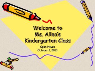 Welcome to  Ms. Allen's  Kindergarten Class