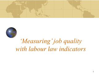 Measuring  job quality with labour law indicators