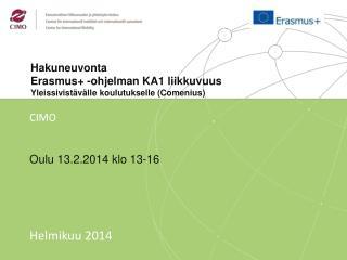 Hakuneuvonta  Erasmus + -ohjelman  KA1 liikkuvuus  Y leissivistävälle  koulutukselle ( Comenius )