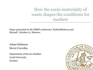 How  the socio- materiality of waste shapes  the  conditions  for markets