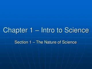 Chapter 1 – Intro to Science