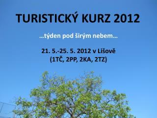 TURISTICKÝ KURZ 2012