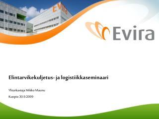 Elintarvikekuljetus- ja logistiikkaseminaari Ylitarkastaja Mikko Maunu Kuopio 30.9.2009