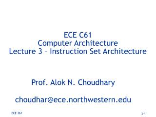 ECE C61 Computer Architecture Lecture 3   Instruction Set Architecture