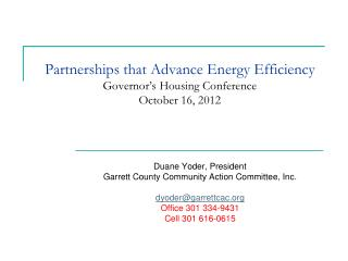 Partnerships that Advance Energy Efficiency Governor's Housing Conference October 16, 2012
