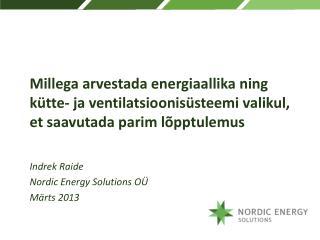 Indrek Raide Nordic Energy Solutions OÜ Märts 2013