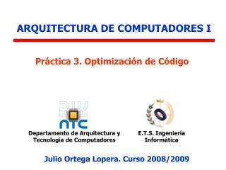 Departamento de Arquitectura y Tecnolog�a de Computadores