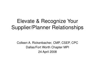 Elevate & Recognize Your Supplier/Planner Relationships