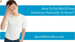 How To Get Rid Of Iron Deficiency Naturally At Home?