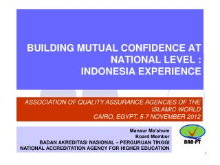 BUILDING MUTUAL CONFIDENCE AT NATIONAL LEVEL : INDONESIA EXPERIENCE