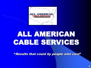 ALL AMERICAN CABLE SERVICES