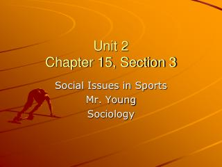 Unit 2 Chapter 15, Section 3
